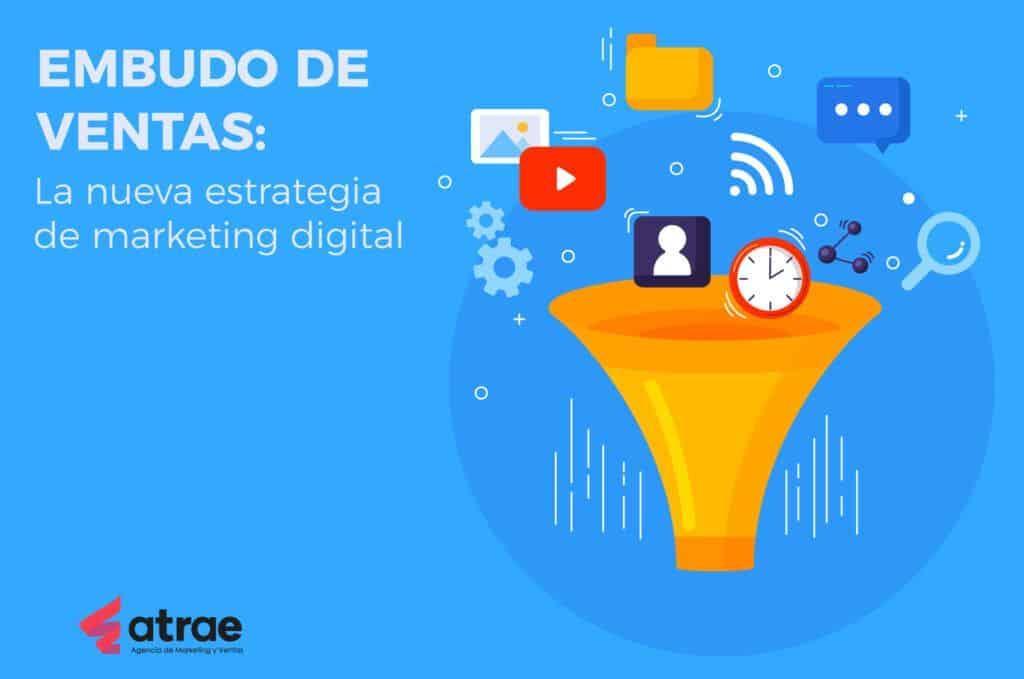 Embudo de ventas la nueva estrategia de marketing digital ATRAE Agencia especializada en ventas Bogotá