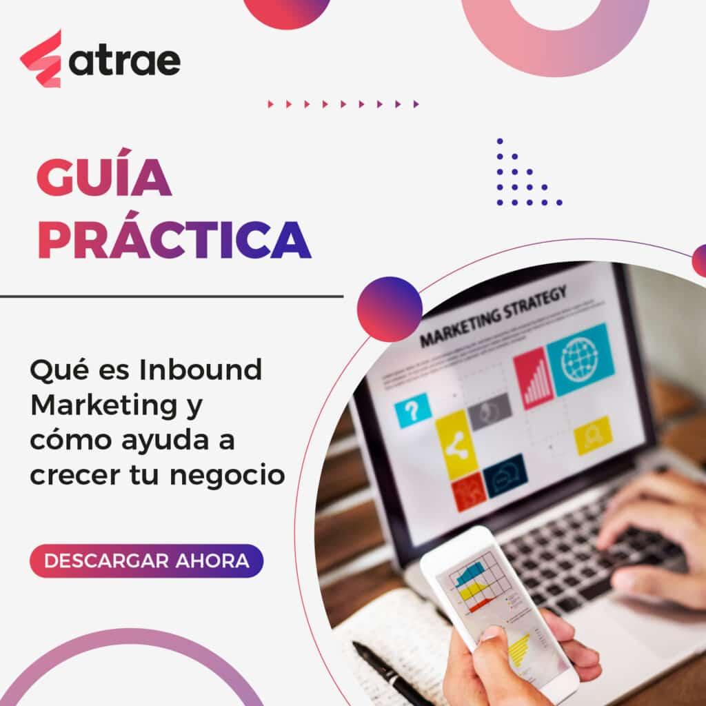 Que es inbound marketing ATRAE Agencia especializada en ventas Bogotá